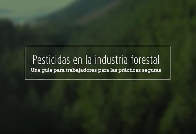 Click to play the video for Pesticidas en la industria forestal: Una guía para trabajadores para las prácticas seguras